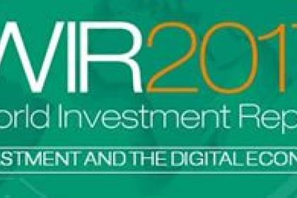 Digital radically changes global investment patterns, says World Investment Report 2017